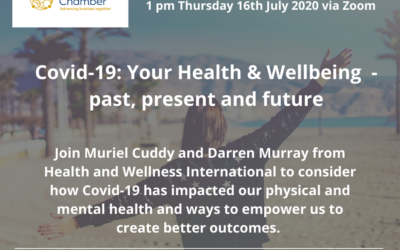 Chamber Chat – Covid-19: Your Health & Wellbeing – past, present and future